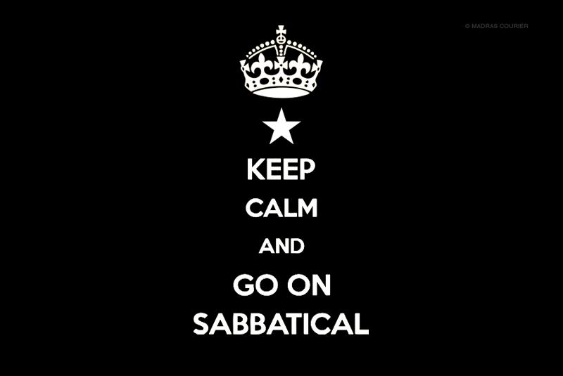 Keep, calm, take, sabbatical.